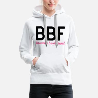 Best Friends Brunette Best Friend Funny Quote - Sweat-shirt à capuche Premium pour femmes