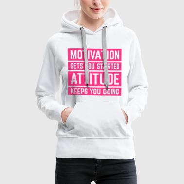 Motivation Gets You Started Gym Quote - Women's Premium Hoodie
