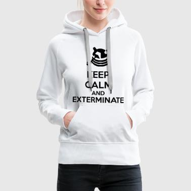 Keep Calm And Exterminate - Felpa con cappuccio premium da donna
