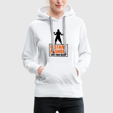 Istant Asshole. Just add Beer! - Frauen Premium Hoodie