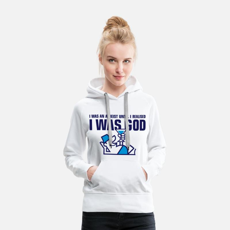 Christian Hoodies & Sweatshirts - I was an atheist until I realized that I am God - Women's Premium Hoodie white