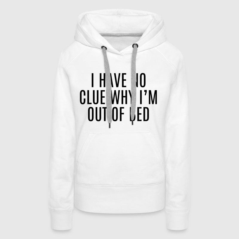 Out Of Bed - Women's Premium Hoodie