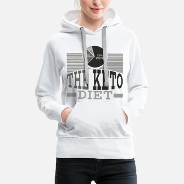Citations Keto Diet Diet Ketogenic Diet Cadeau De Nourriture - Sweat-shirt à capuche Premium pour femmes