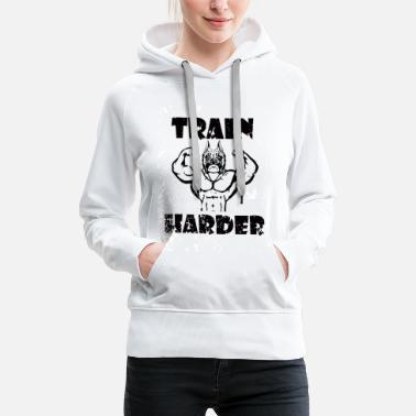 Training Train Harder, Bodybuilder Dog - Bulldog - Training - Women's Premium Hoodie