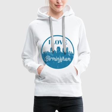 I Love Birmingham - City Break - Gift - Women's Premium Hoodie