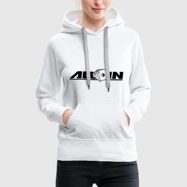All In All In Poker drôle - Sweat-shirt à capuche Premium pour femmes