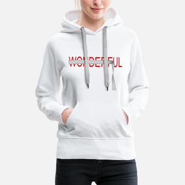 i am wonderful - Felpa con cappuccio premium da donna