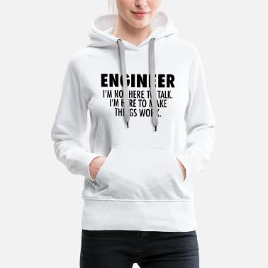 Engineer Engineer - Make Things Work. - Women's Premium Hoodie