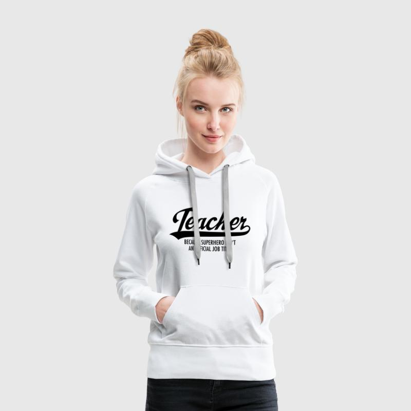 Teacher - Superhero - Frauen Premium Hoodie