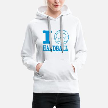 Handball i love handball ball - Women's Premium Hoodie