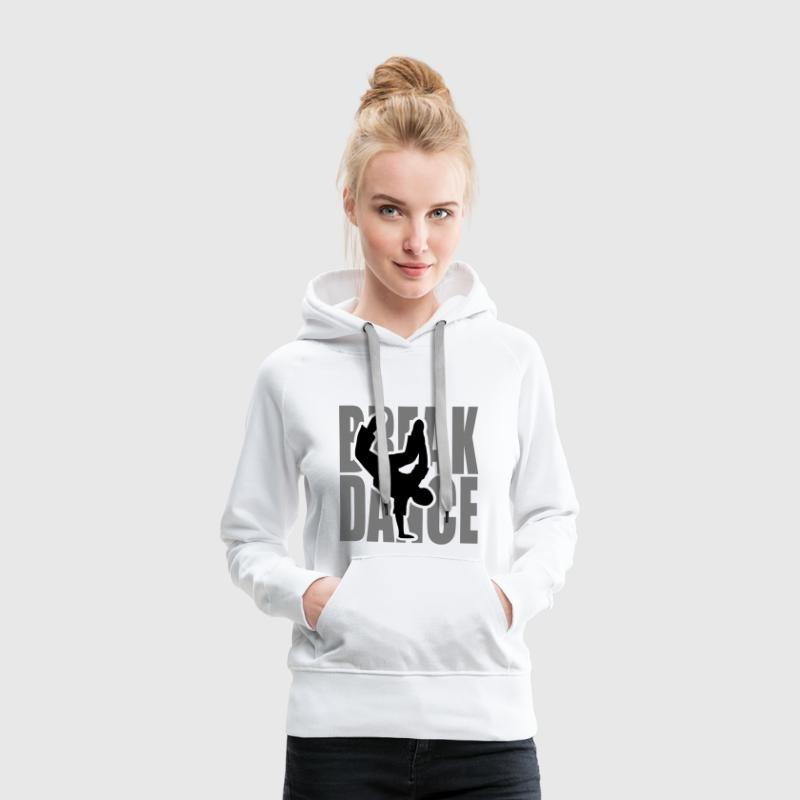 Breakdance breakdancer break dance bboy breaker - Women's Premium Hoodie