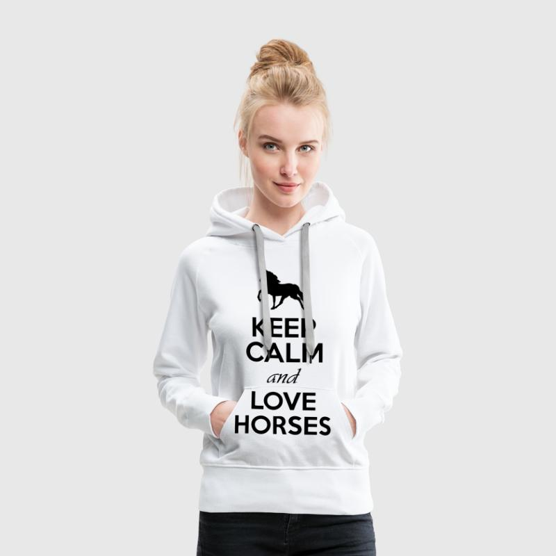 Keep Calm And Love Horses - Women's Premium Hoodie