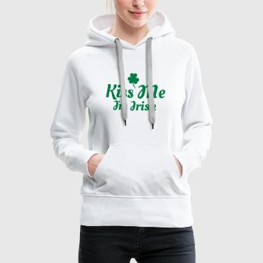 kiss me i'm irish excellent - Sweat-shirt à capuche Premium pour femmes