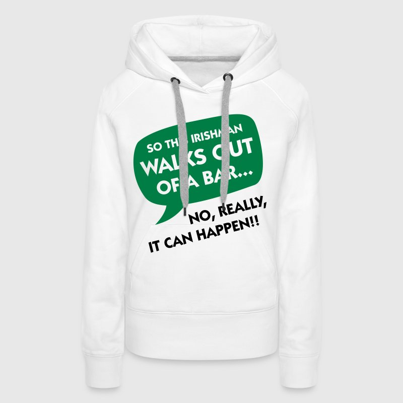 An Irishman leaving a bar ... - Women's Premium Hoodie
