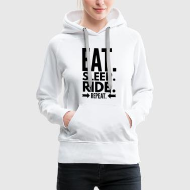 Eat Sleep Ride Repeat - Sweat-shirt à capuche Premium pour femmes