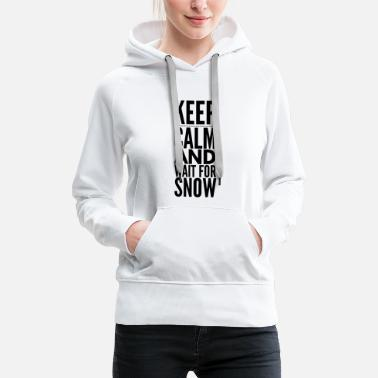 Keep Calm Snow - Bluza damska Premium z kapturem