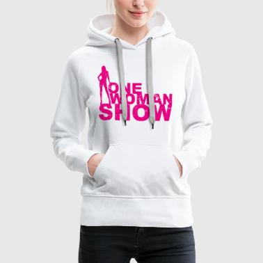 One Woman Show Girlpower Mom Womancontest  - Frauen Premium Hoodie