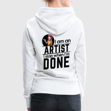 Female Artist - I Stop when I'm done - Women's Premium Hoodie