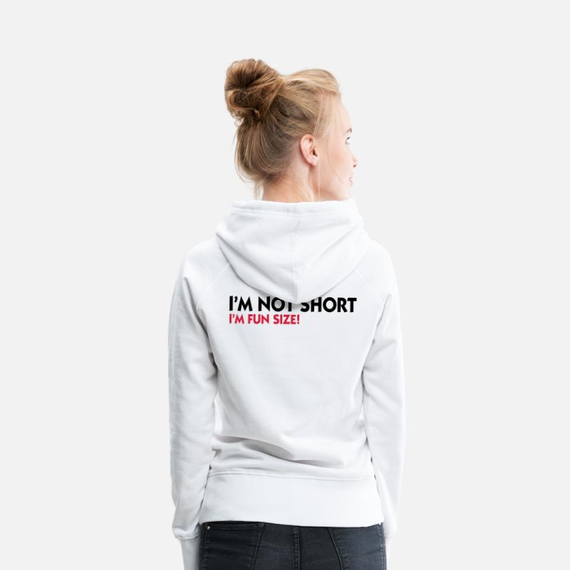 Funny Hoodies & Sweatshirts - I m not small. I'm Fun Size! - Women's Premium Hoodie white