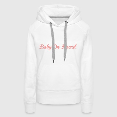 Baby On Board - Women's Premium Hoodie