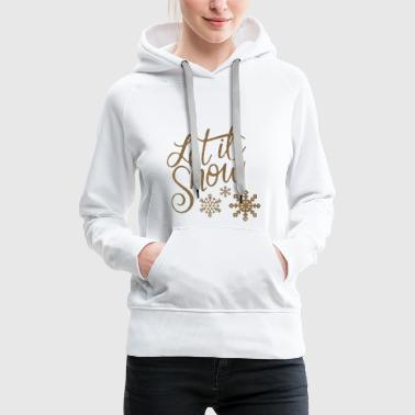 Let it snow 2 - Frauen Premium Hoodie