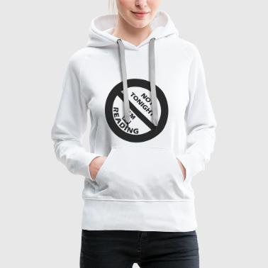 Ne today is nothing. I read and you have a break. - Women's Premium Hoodie