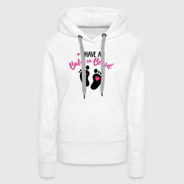 I have a baby on the board - Women's Premium Hoodie