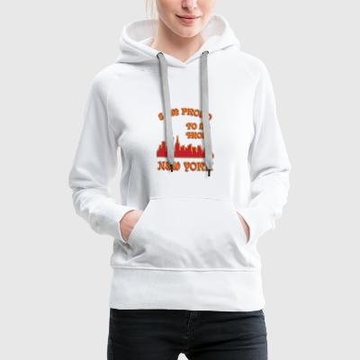 I am proud to be from New york I am proud to be fr - Women's Premium Hoodie