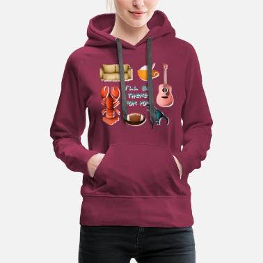 Serie Friends are there for you - Frauen Premium Hoodie