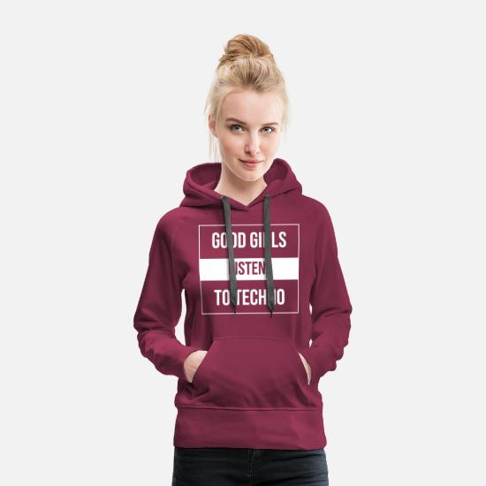 Techno Hoodies & Sweatshirts - Good Girls Listen to Techno - Women's Premium Hoodie bordeaux