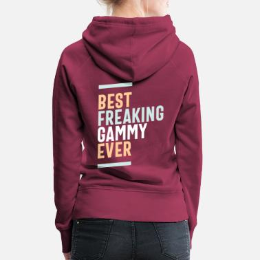 Großeltern Womens Best Freaking Gammy Ever Awesome Mother - Frauen Premium Hoodie