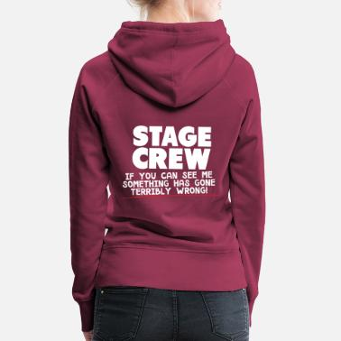 Stage Something Has Gone Wrong Stage Crew - Women's Premium Hoodie