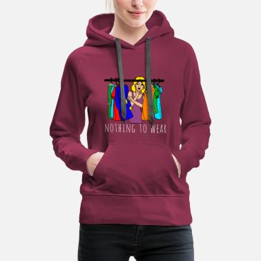 Wear Nothing to wear - Women's Premium Hoodie
