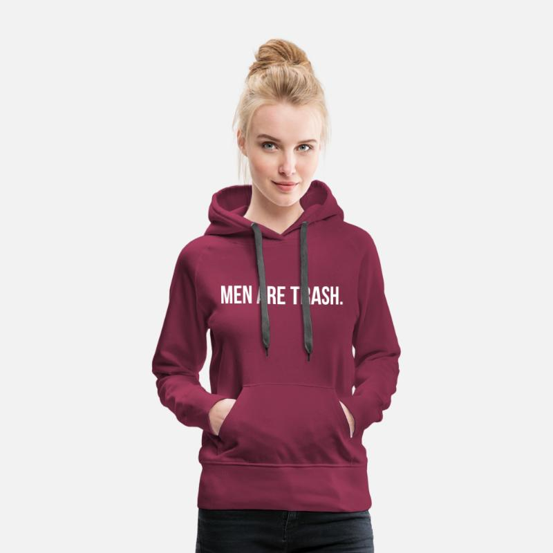 Trash Hoodies & Sweatshirts - Men are trash - Women's Premium Hoodie bordeaux