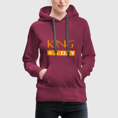 King for a day - Vrouwen Premium hoodie