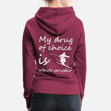 Pulver My drug of choice is white powder - Frauen Premium Hoodie