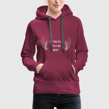 MOTORCYCLE MAKES ME HAPPY - Women's Premium Hoodie