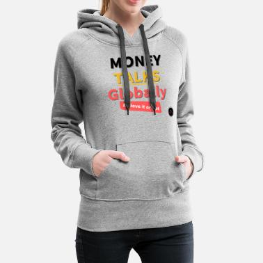 MONEY TALKS GLOBAL - Frauen Premium Hoodie