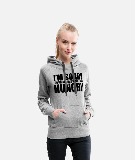 Im Sorry For What I Said Tröjor & hoodies - Hungry - Premium hoodie dam gråmelerad