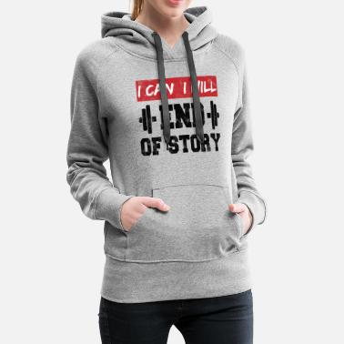 Muskel I can. I will. End of Story. Motivation Vintage - Frauen Premium Hoodie