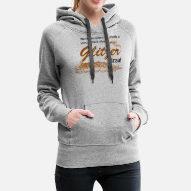 When life is shit, glitter on it. - Women's Premium Hoodie