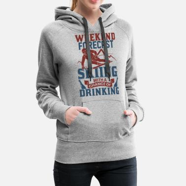 Weekend Skiing Beer Drinking Alcohol - Women's Premium Hoodie