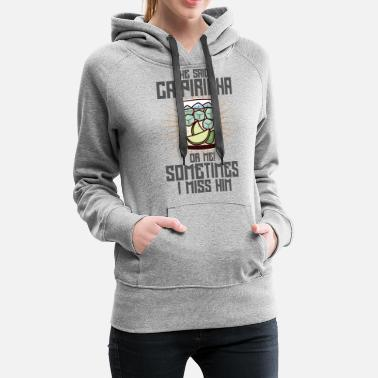 Drink Cocktail Caipirinha Lime Say Miss Him - Women's Premium Hoodie