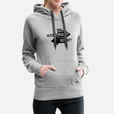 When Nothing Goes Right.. - Women's Premium Hoodie