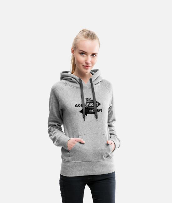 Arrow Hoodies & Sweatshirts - When Nothing Goes Right.. - Women's Premium Hoodie heather grey