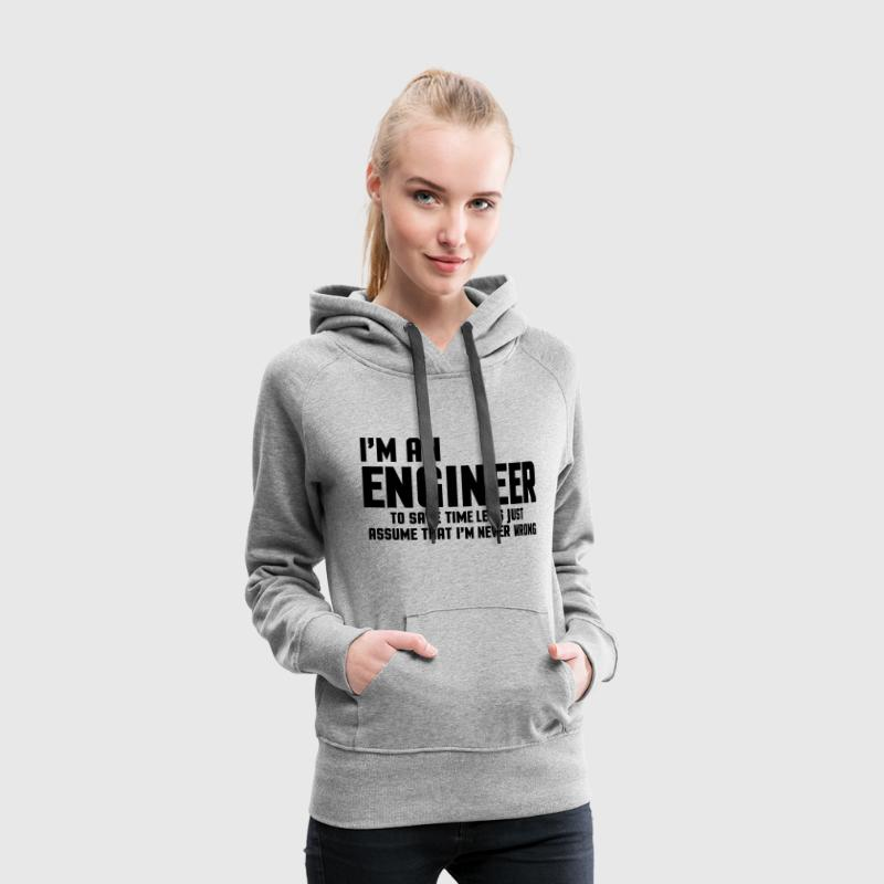 I'm An Engineer  - Sweat-shirt à capuche Premium pour femmes