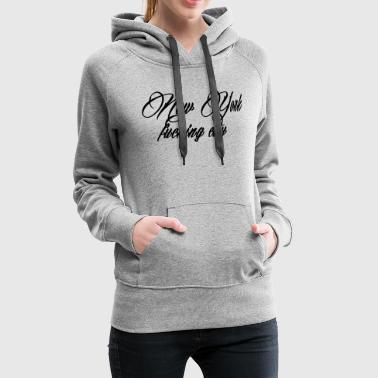 New York Fucking City - Sweat-shirt à capuche Premium pour femmes