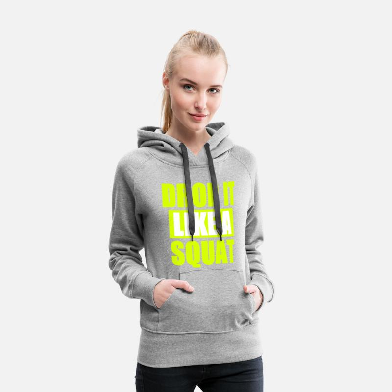 Gym Drop It Like A Squat Hoodies & Sweatshirts - Drop It Like A Squat - Women's Premium Hoodie heather grey