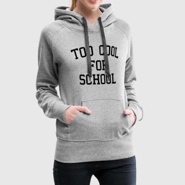 Too Cool For School - Women's Premium Hoodie