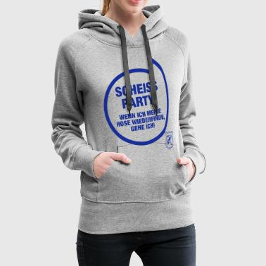 Scheiss Party - Frauen Premium Hoodie